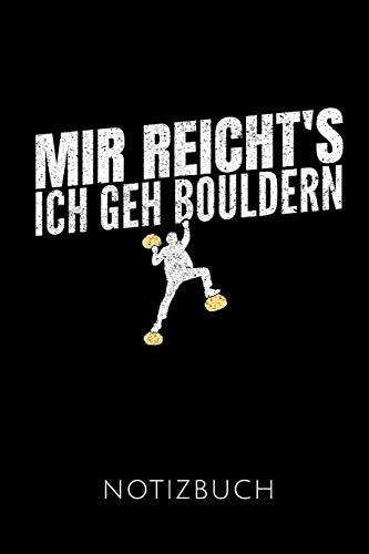 MIR REICHT'S ICH GEH BOULDERN NOTIZBUCH: Geschenkidee für Boulderer und Kletterer   Notizbuch mit 110 linierten Seiten   Format 6x9 DIN A5   Soft ... Autorennamen für mehr Designs zu diesem Thema